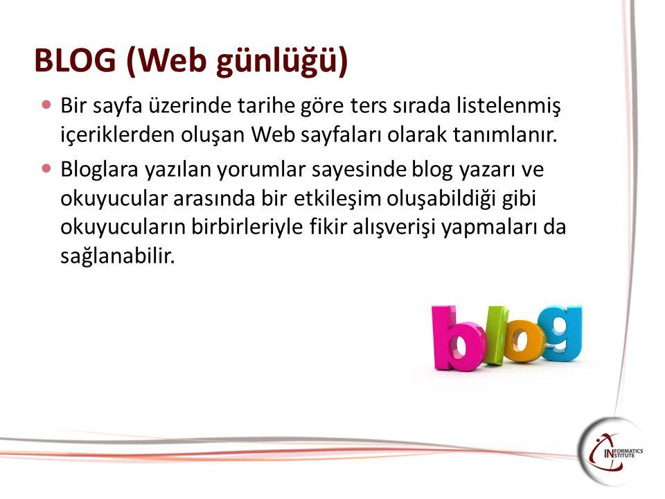 BLOG (Web günlüğü) Bir sayfa üzerinde tarihe göre ters sırada listelenmiş içeriklerden oluşan Web sayfaları olarak tanımlanır.