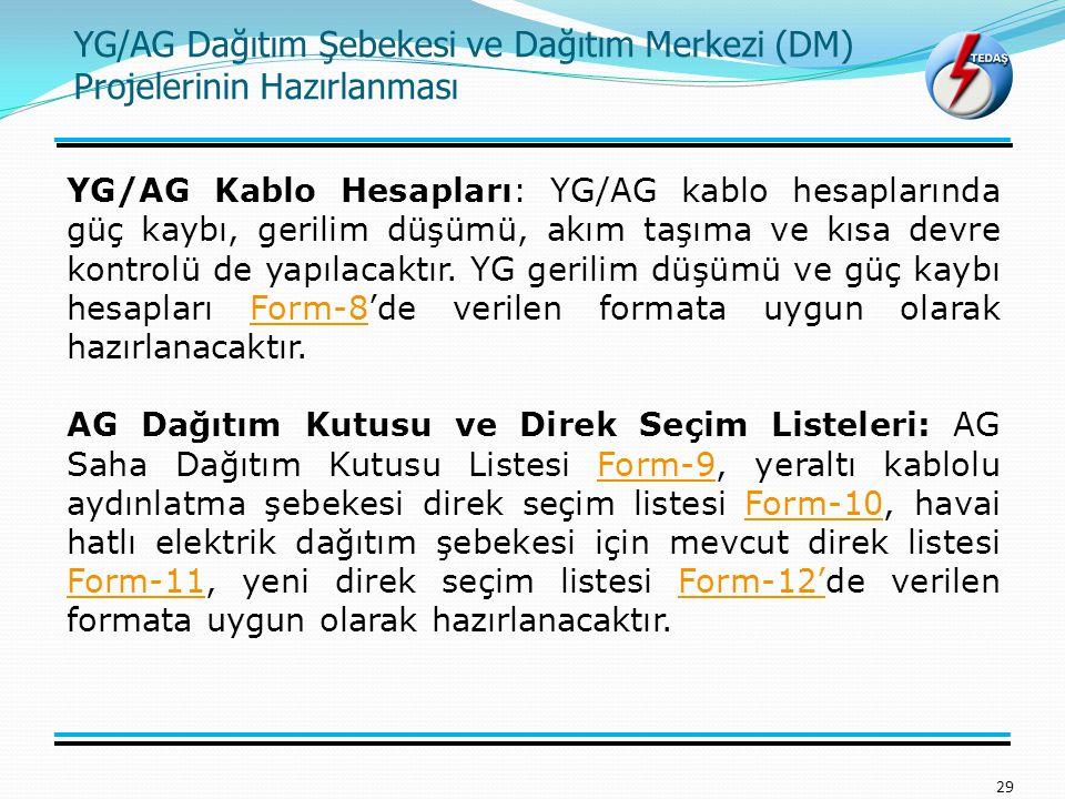 YG/AG Dağıtım Şebekesi ve Dağıtım Merkezi (DM) Projelerinin Hazırlanması