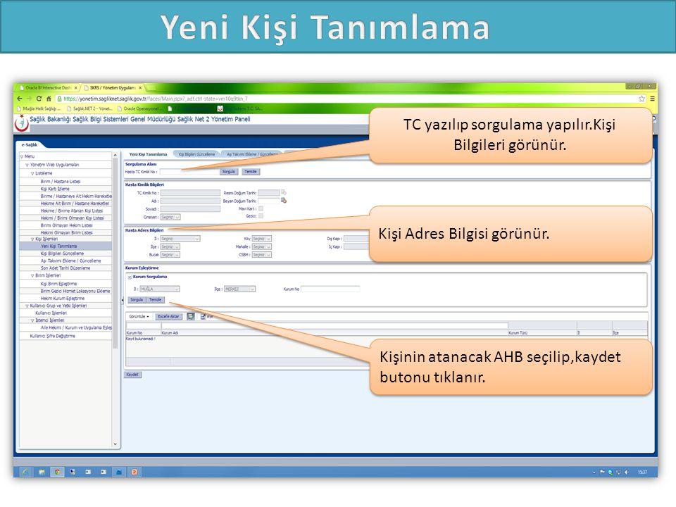 TC yazılıp sorgulama yapılır.Kişi Bilgileri görünür.