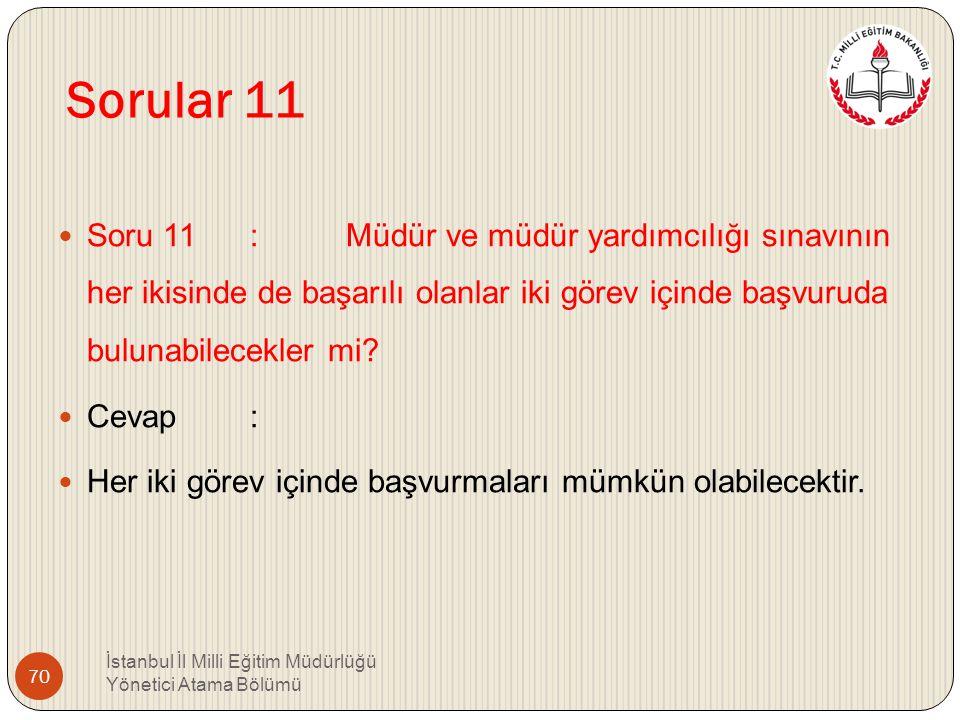 Sorular 11 Soru 11 : Müdür ve müdür yardımcılığı sınavının her ikisinde de başarılı olanlar iki görev içinde başvuruda bulunabilecekler mi