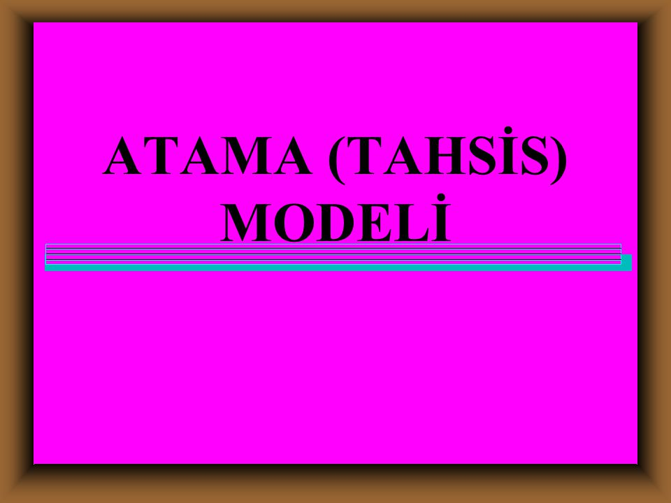 ATAMA (TAHSİS) MODELİ 17