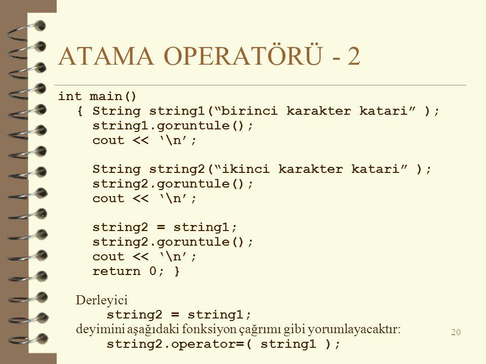 ATAMA OPERATÖRÜ - 2 int main()