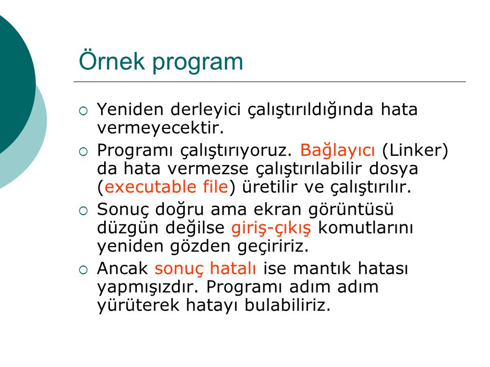 Örnek program Yeniden derleyici çalıştırıldığında hata vermeyecektir.