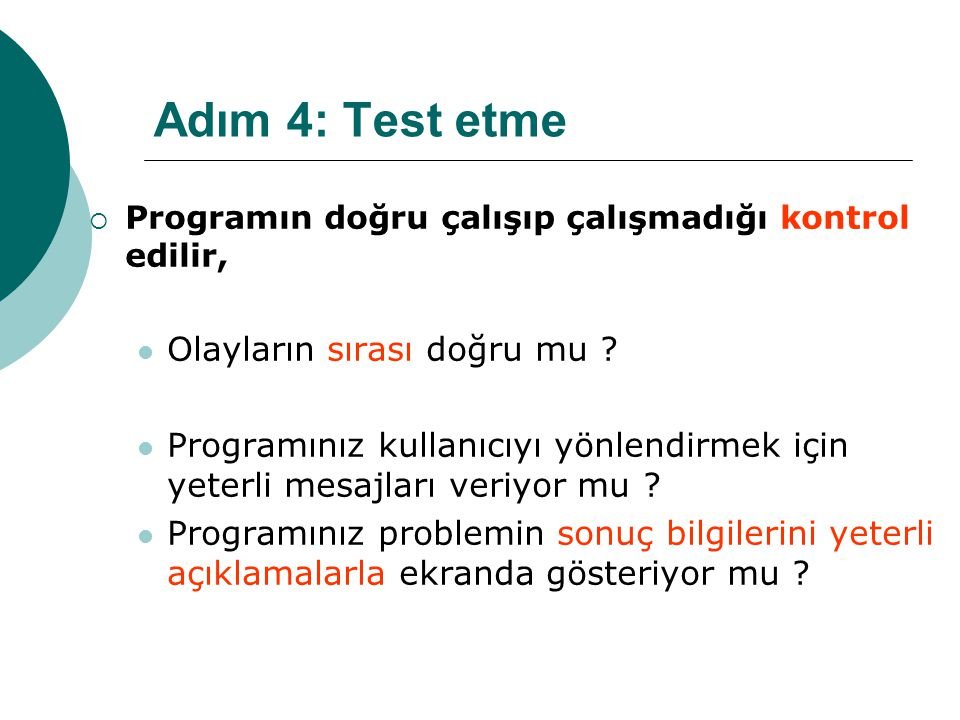Adım 4: Test etme Olayların sırası doğru mu