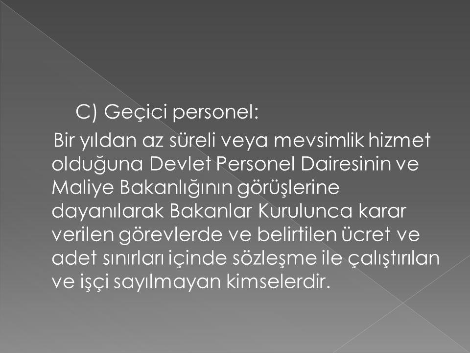 C) Geçici personel: