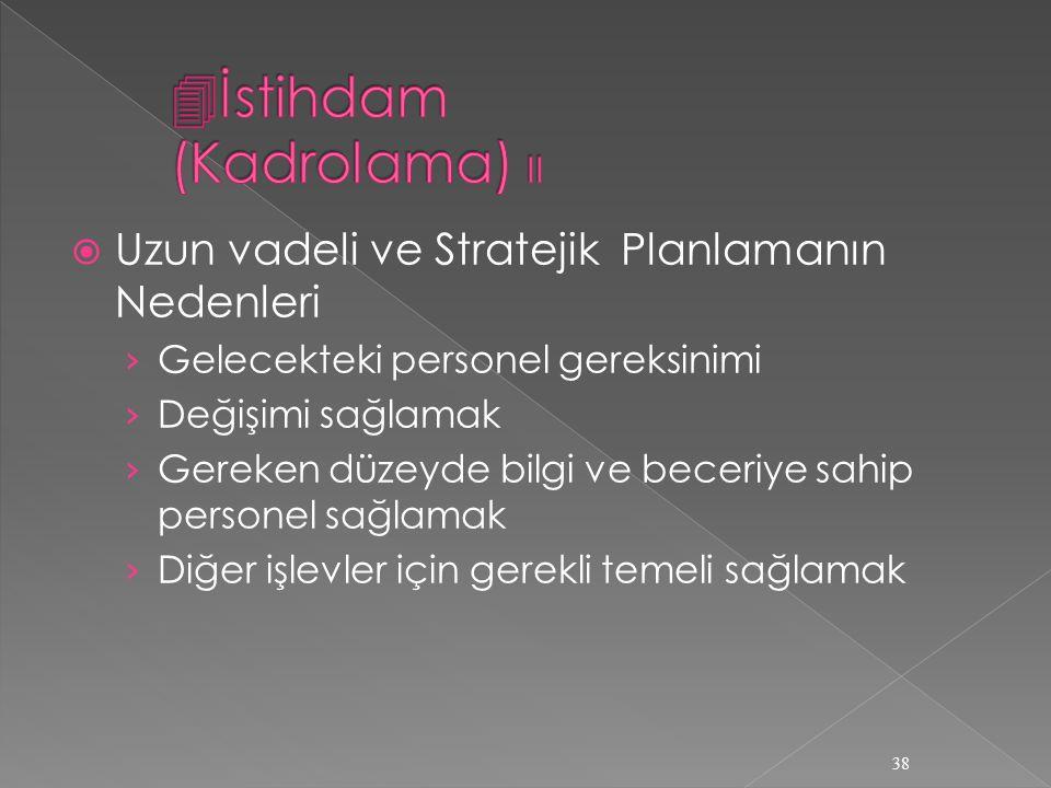 İstihdam (Kadrolama) II