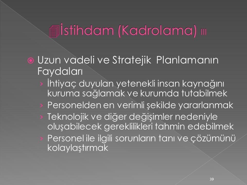 İstihdam (Kadrolama) III