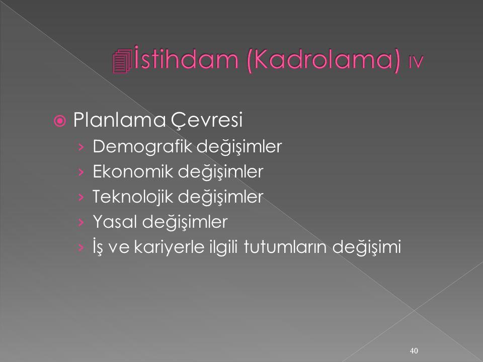 İstihdam (Kadrolama) IV