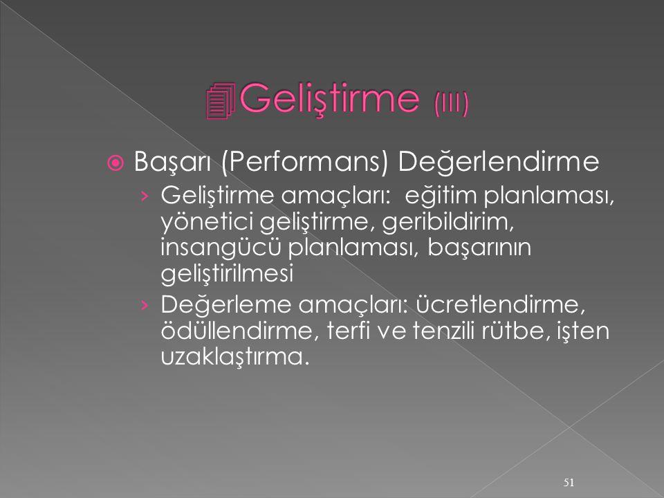 Geliştirme (III) Başarı (Performans) Değerlendirme