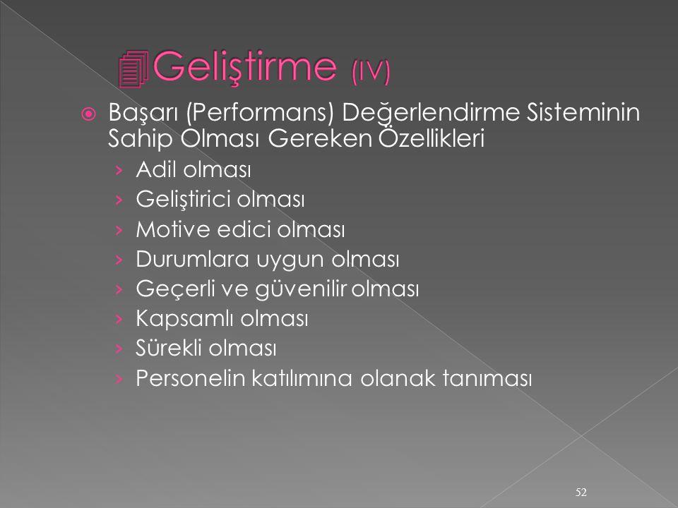 Geliştirme (IV) Başarı (Performans) Değerlendirme Sisteminin Sahip Olması Gereken Özellikleri. Adil olması.