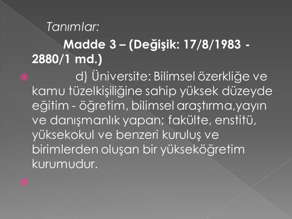 Tanımlar: Madde 3 – (Değişik: 17/8/1983 - 2880/1 md.)