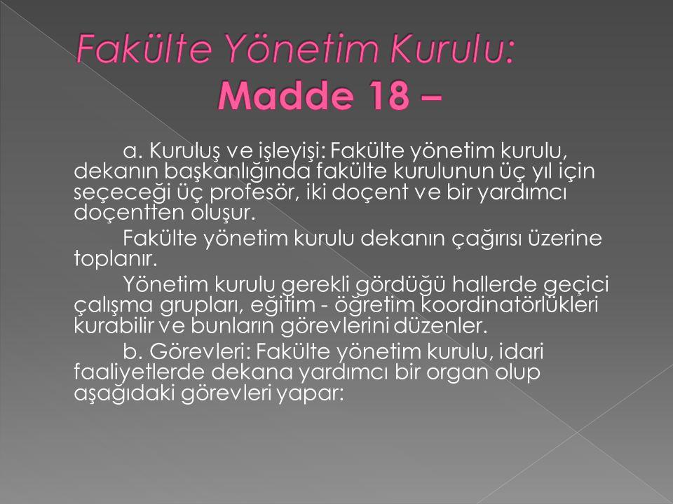 Fakülte Yönetim Kurulu: Madde 18 –
