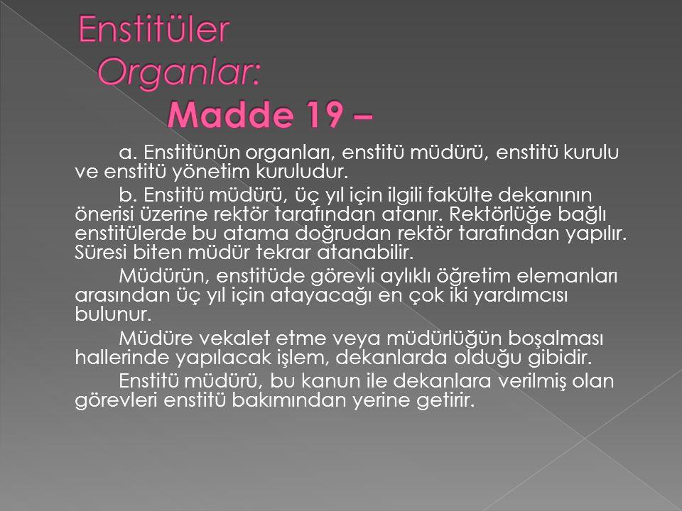 Enstitüler Organlar: Madde 19 –