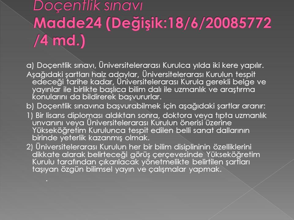 Doçentlik sınavı Madde24 (Değişik:18/6/20085772/4 md.)
