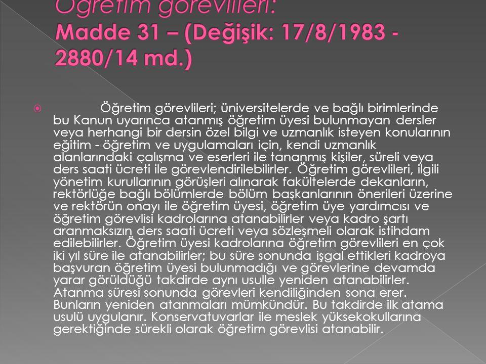 Öğretim görevlileri: Madde 31 – (Değişik: 17/8/1983 - 2880/14 md.)