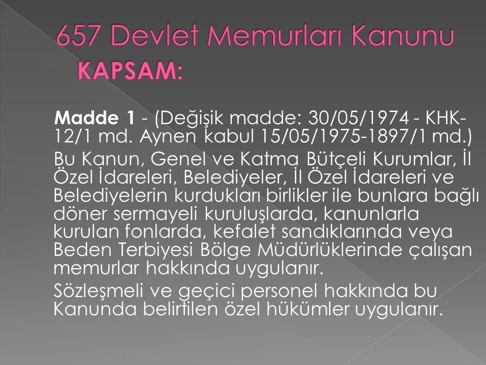 657 Devlet Memurları Kanunu KAPSAM:
