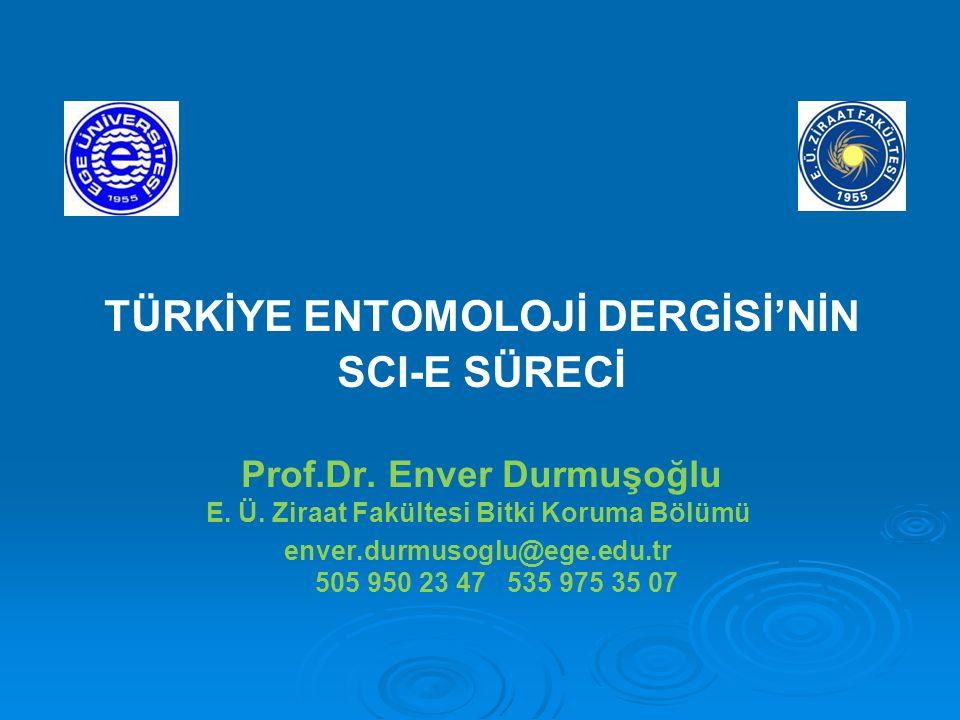 TÜRKİYE ENTOMOLOJİ DERGİSİ'NİN SCI-E SÜRECİ