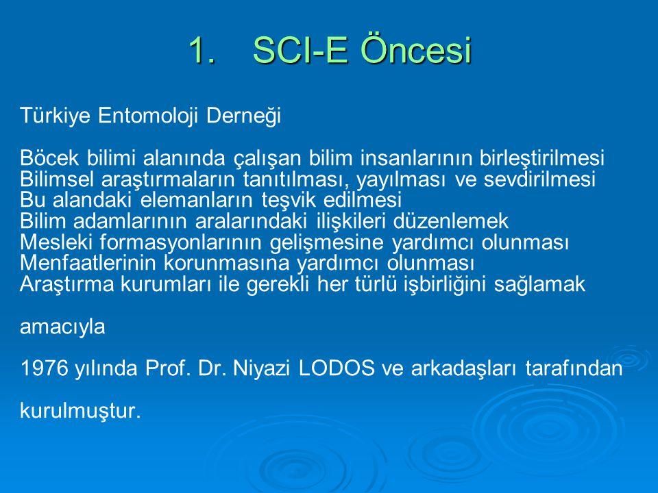 1. SCI-E Öncesi Türkiye Entomoloji Derneği