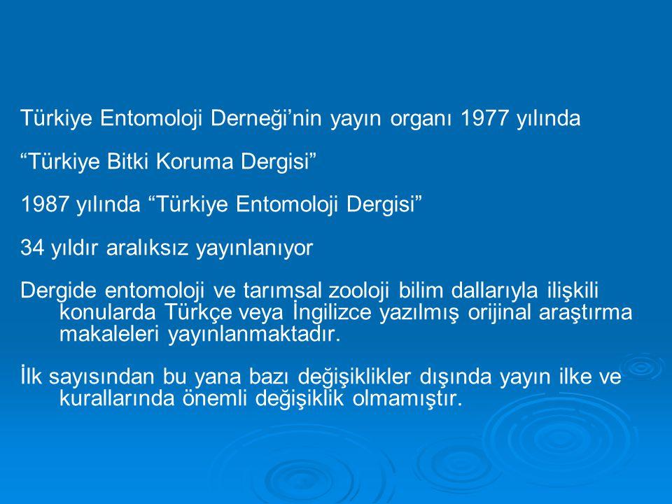 Türkiye Entomoloji Derneği'nin yayın organı 1977 yılında