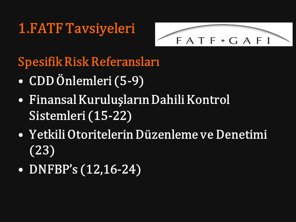 1.FATF Tavsiyeleri Spesifik Risk Referansları CDD Önlemleri (5-9)