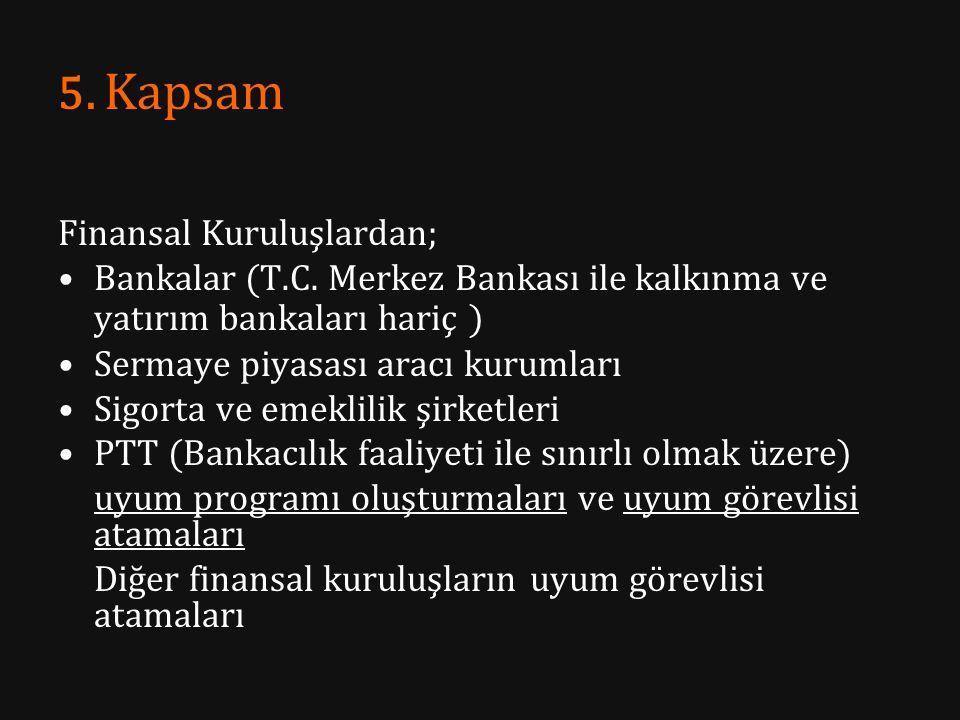 5. Kapsam Finansal Kuruluşlardan;