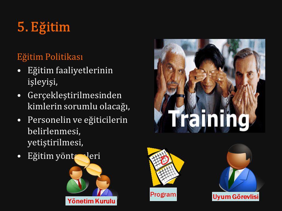 5. Eğitim Eğitim Politikası Eğitim faaliyetlerinin işleyişi,