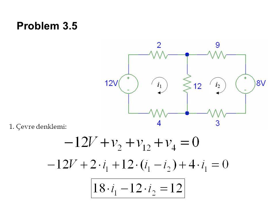 Problem 3.5 1. Çevre denklemi: