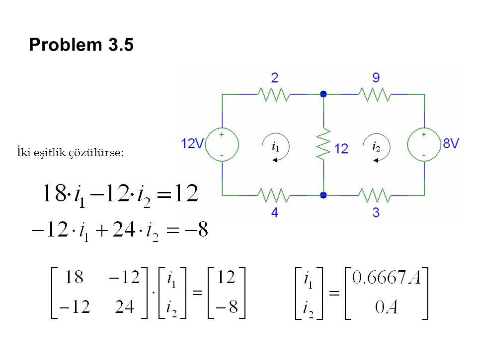 Problem 3.5 İki eşitlik çözülürse: