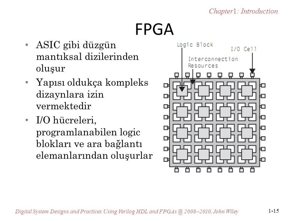 FPGA ASIC gibi düzgün mantıksal dizilerinden oluşur