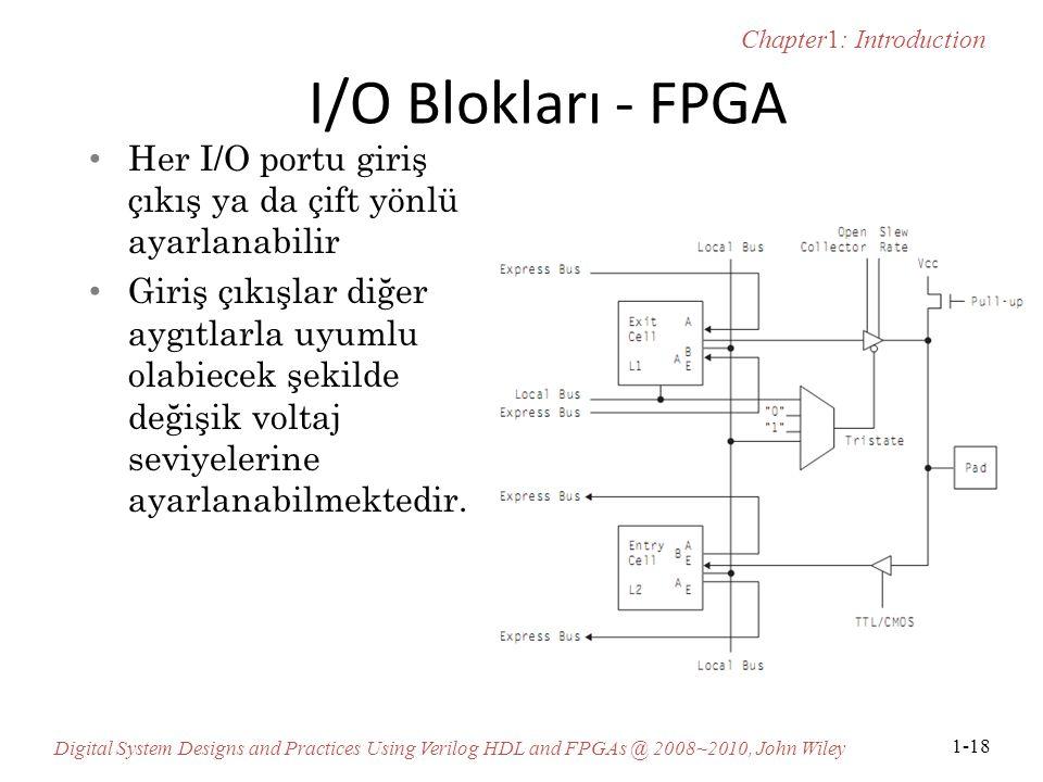 I/O Blokları - FPGA Her I/O portu giriş çıkış ya da çift yönlü ayarlanabilir.