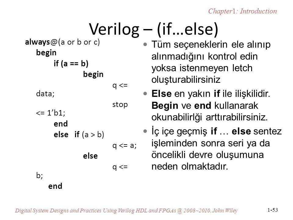 Verilog – (if…else) always@(a or b or c) begin. if (a == b) q <= data; stop <= 1'b1; end. else if (a > b)