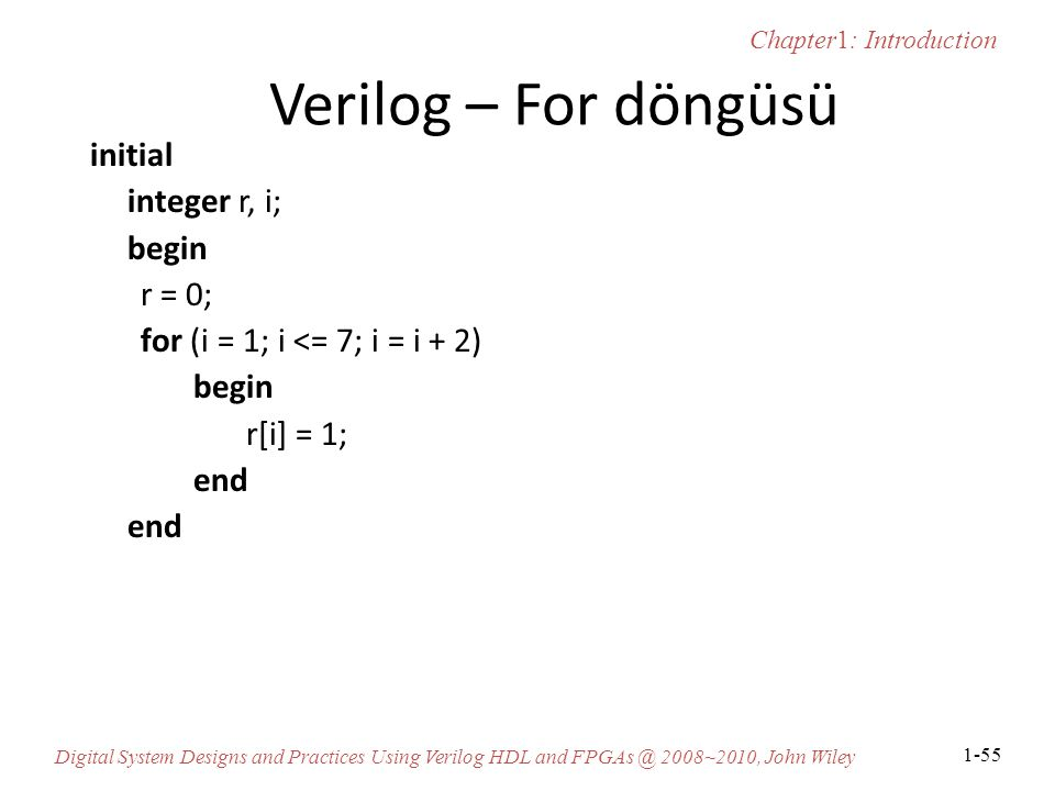 Verilog – For döngüsü initial integer r, i; begin r = 0;