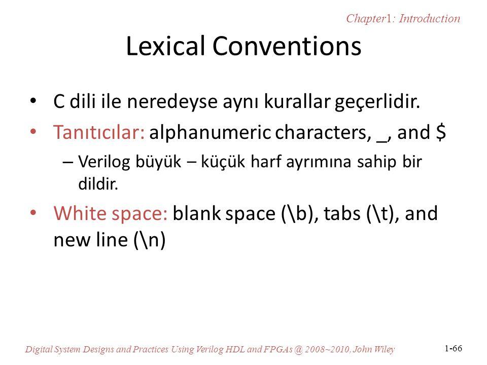 Lexical Conventions C dili ile neredeyse aynı kurallar geçerlidir.