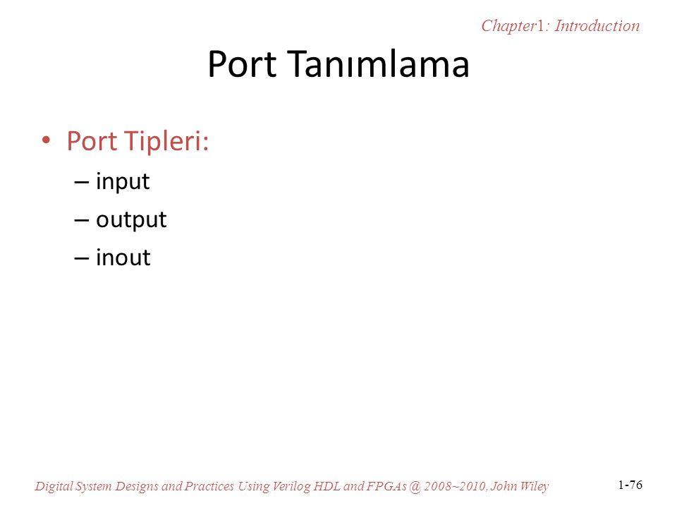 Port Tanımlama Port Tipleri: input output inout