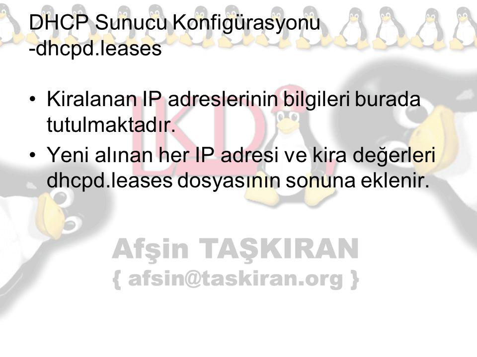 DHCP Sunucu Konfigürasyonu -dhcpd.leases