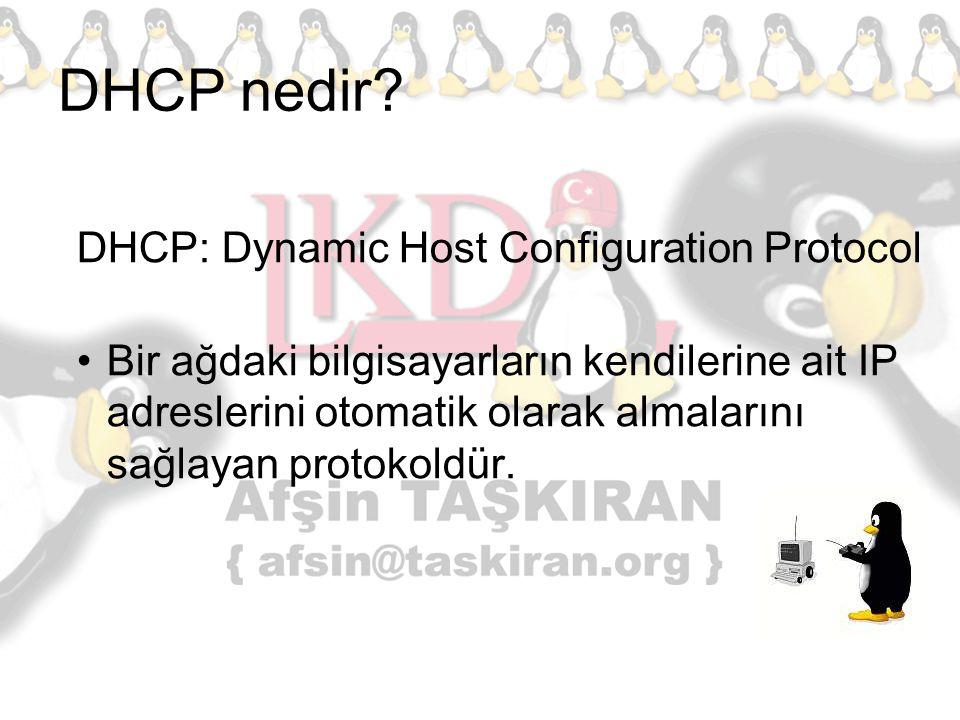 DHCP nedir DHCP: Dynamic Host Configuration Protocol