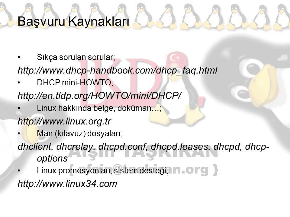 Başvuru Kaynakları http://www.dhcp-handbook.com/dhcp_faq.html