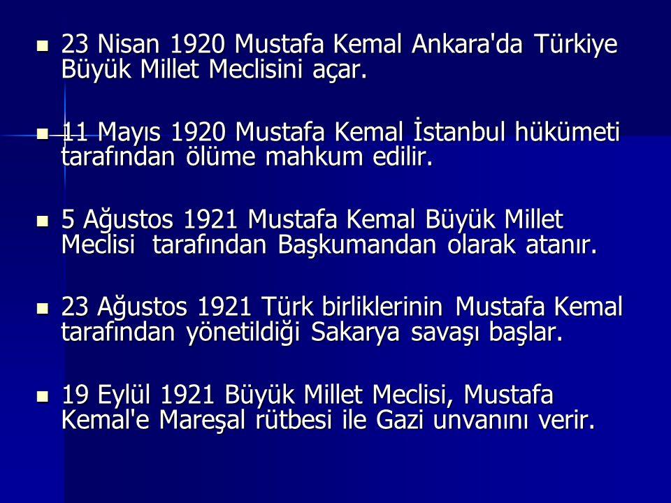 23 Nisan 1920 Mustafa Kemal Ankara da Türkiye Büyük Millet Meclisini açar.