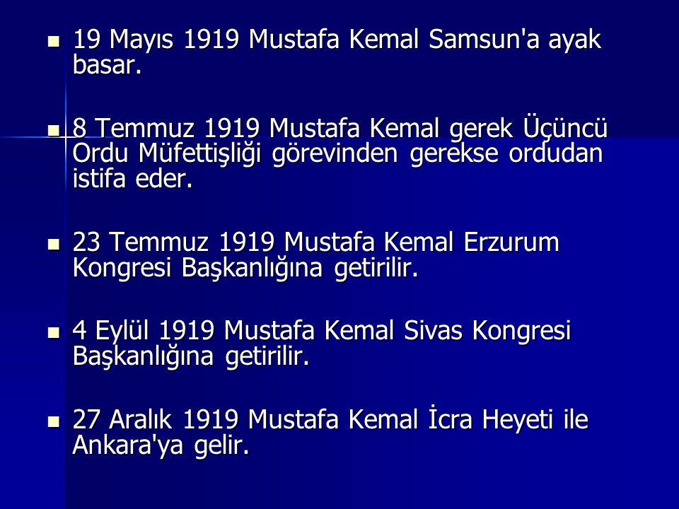 19 Mayıs 1919 Mustafa Kemal Samsun a ayak basar.