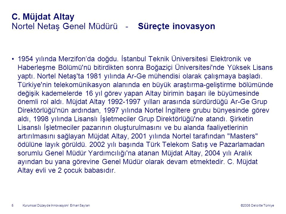C. Müjdat Altay Nortel Netaş Genel Müdürü - Süreçte inovasyon