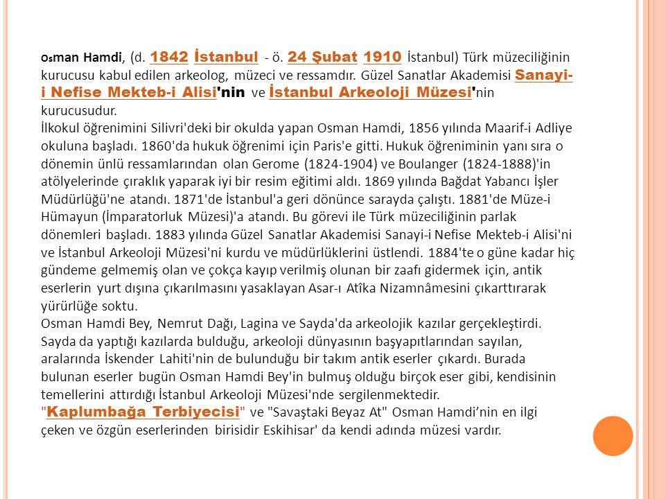 Osman Hamdi, (d. 1842 İstanbul - ö