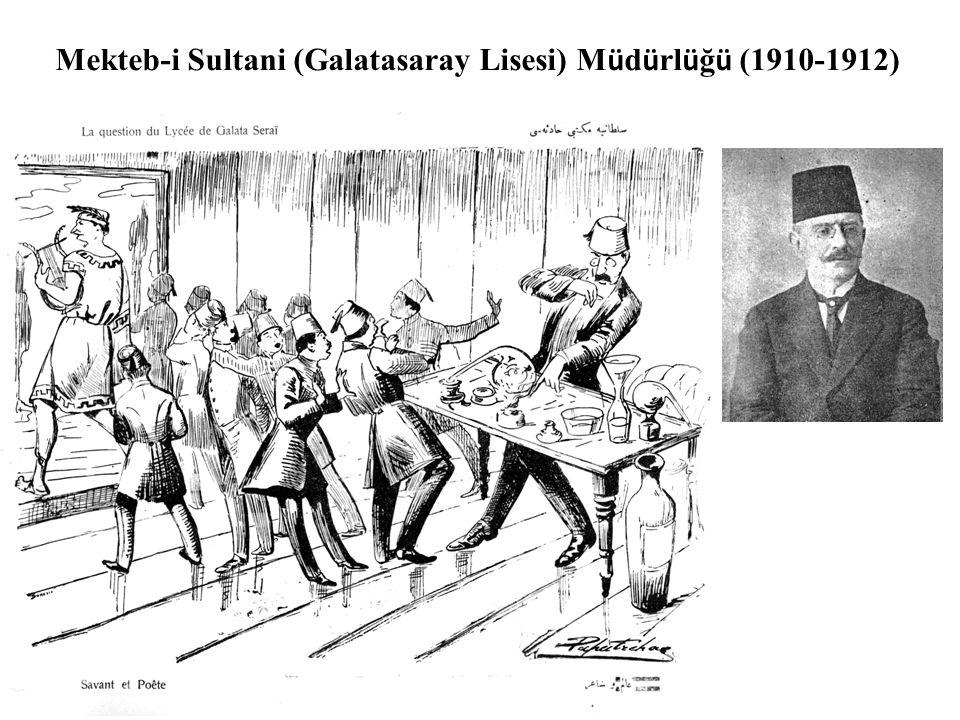 Mekteb-i Sultani (Galatasaray Lisesi) Müdürlüğü (1910-1912)