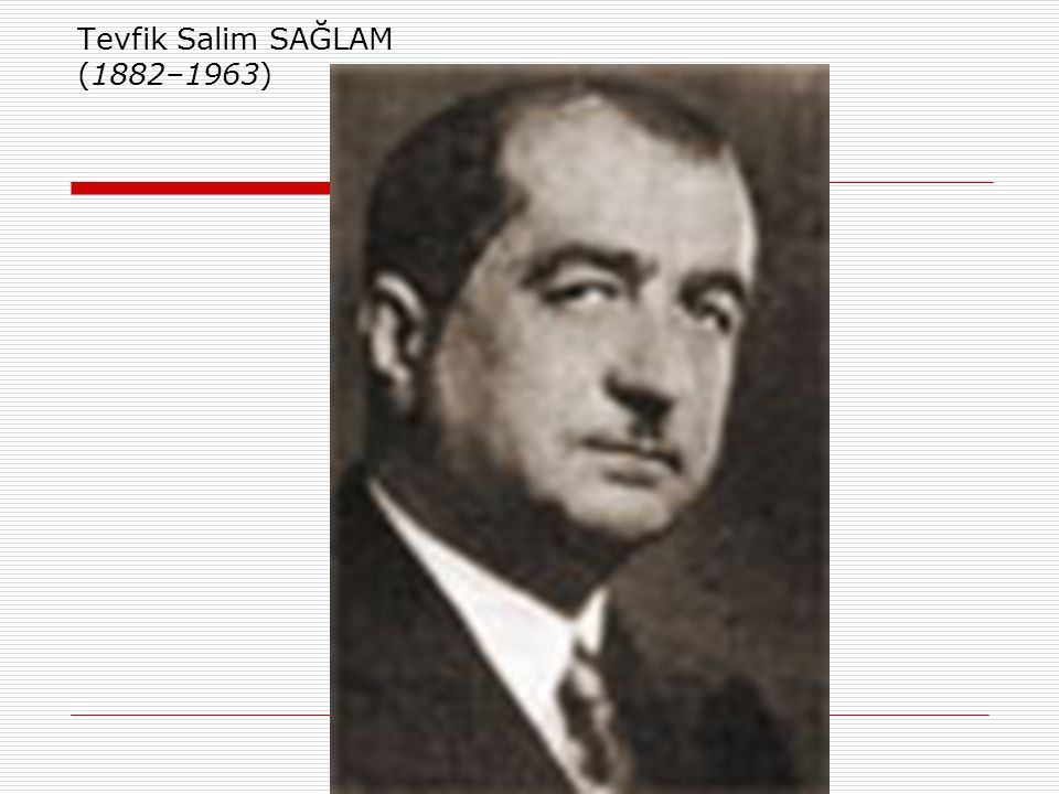 Tevfik Salim SAĞLAM (1882–1963)