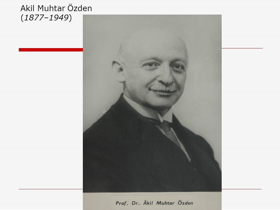 Akil Muhtar Özden (1877–1949)