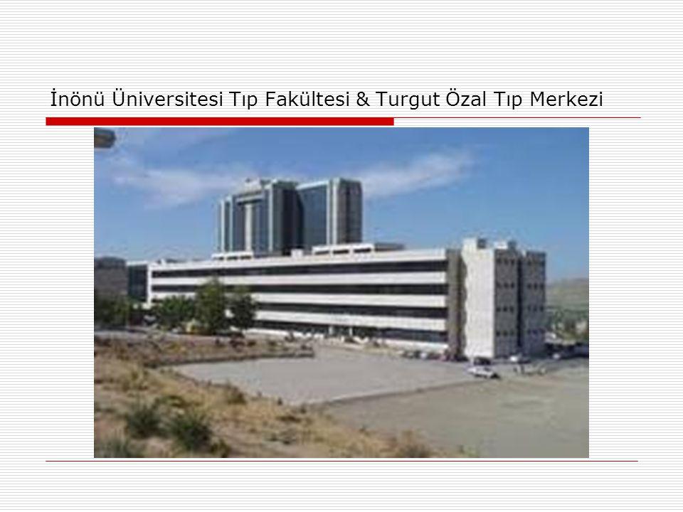 İnönü Üniversitesi Tıp Fakültesi & Turgut Özal Tıp Merkezi