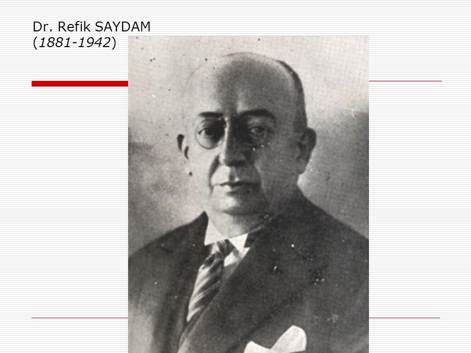 Dr. Refik SAYDAM (1881-1942)