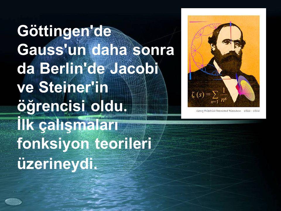 Göttingen de Gauss un daha sonra da Berlin de Jacobi ve Steiner in öğrencisi oldu.