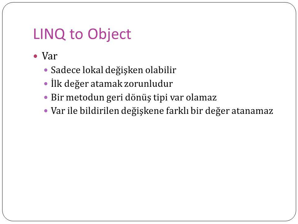 LINQ to Object Var Sadece lokal değişken olabilir