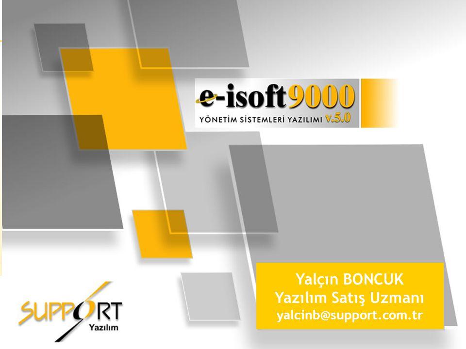 Yalçın BONCUK Yazılım Satış Uzmanı yalcinb@support.com.tr