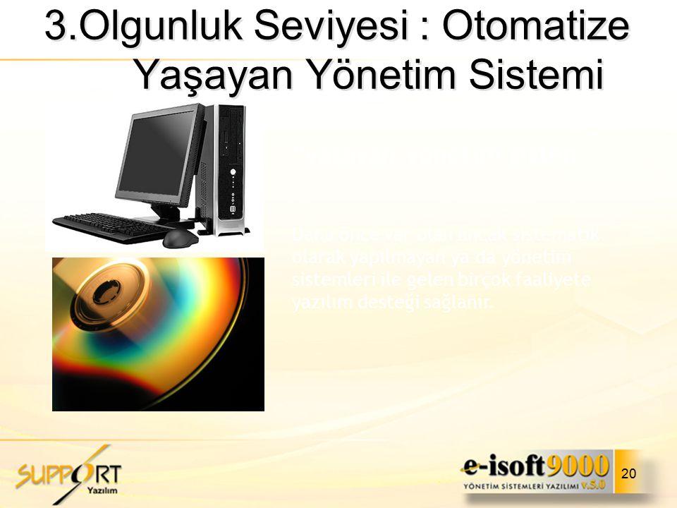 3.Olgunluk Seviyesi : Otomatize Yaşayan Yönetim Sistemi